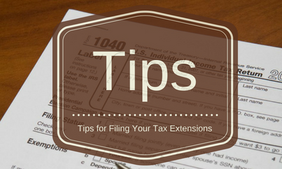 Tips for Filing Your Tax Extensions