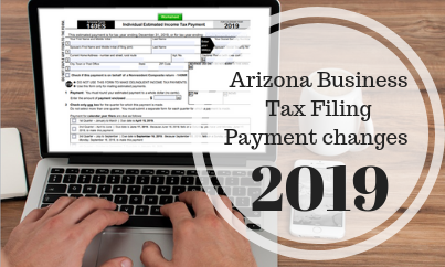 Arizona Business Tax Filing Payment changes 2019